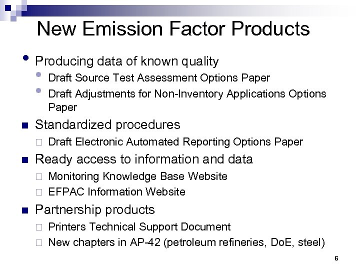 New Emission Factor Products • Producing data of known quality • • n Standardized