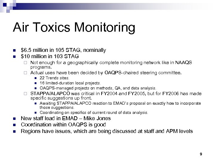 Air Toxics Monitoring n n $6. 5 million in 105 STAG, nominally $10 million