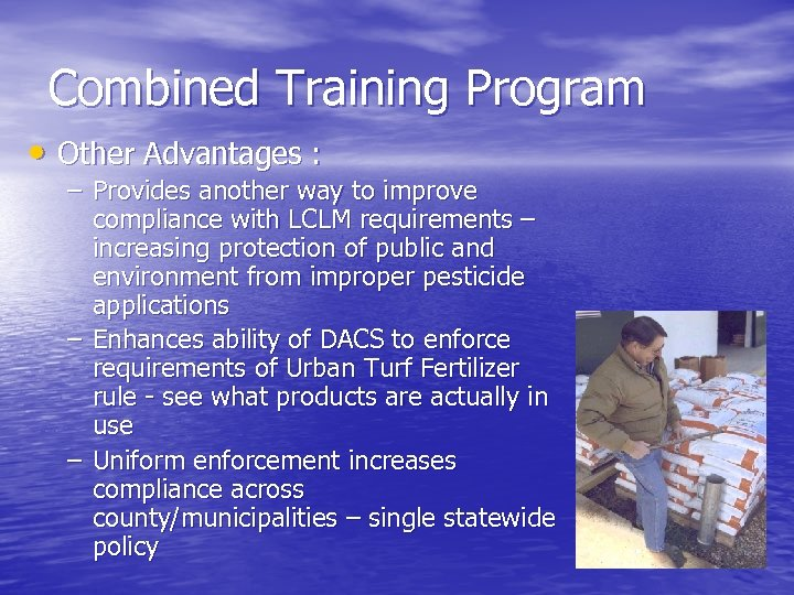 Combined Training Program • Other Advantages : – Provides another way to improve compliance