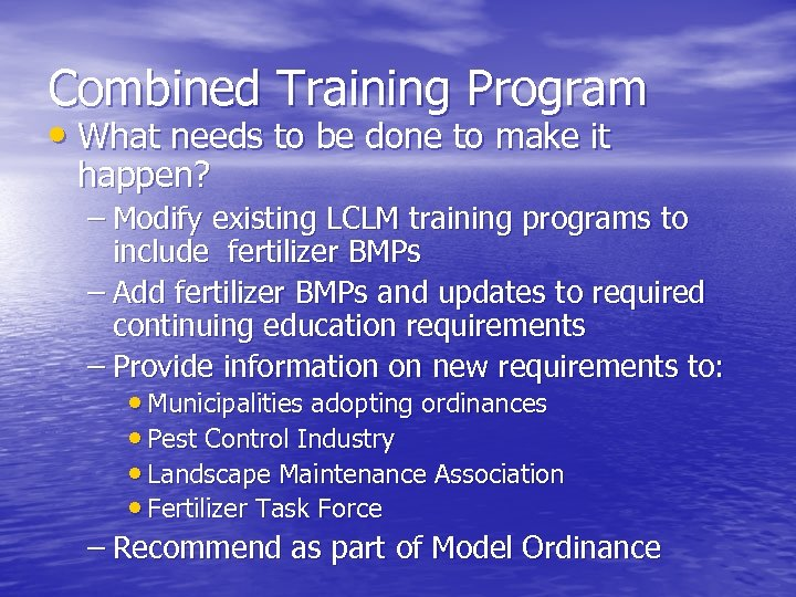 Combined Training Program • What needs to be done to make it happen? –