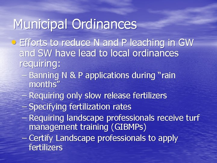 Municipal Ordinances • Efforts to reduce N and P leaching in GW and SW