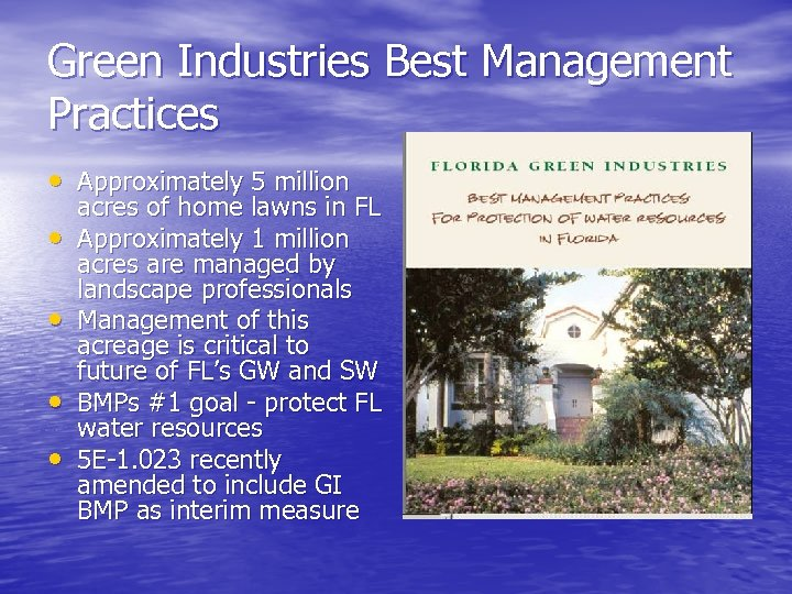 Green Industries Best Management Practices • Approximately 5 million • • acres of home