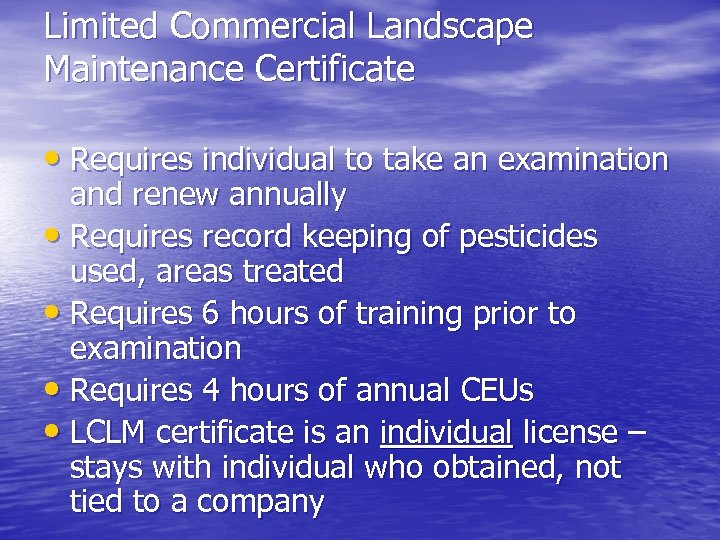 Limited Commercial Landscape Maintenance Certificate • Requires individual to take an examination and renew