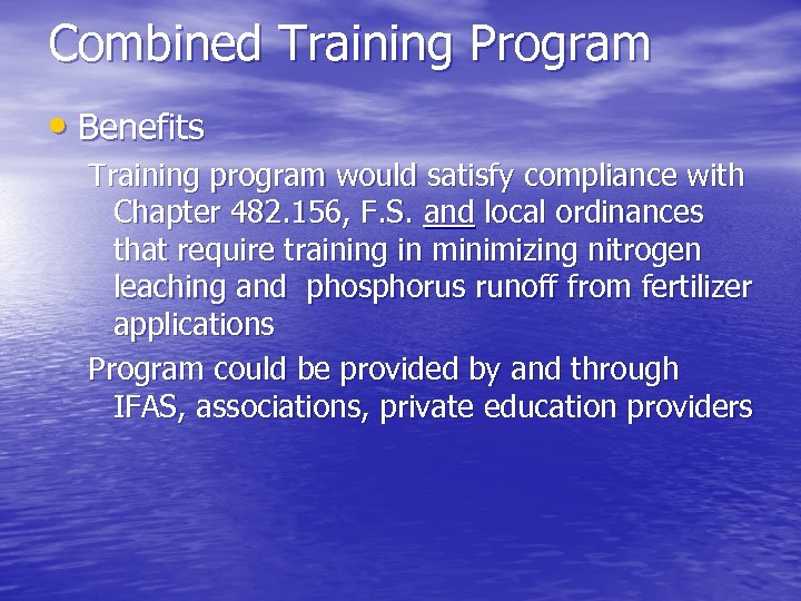 Combined Training Program • Benefits Training program would satisfy compliance with Chapter 482. 156,