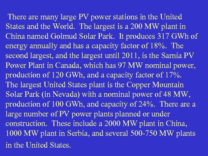 There are many large PV power stations in the United States and the World.