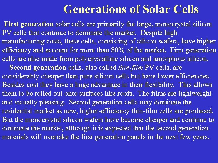 Generations of Solar Cells First generation solar cells are primarily the large, monocrystal silicon