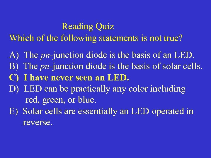 Reading Quiz Which of the following statements is not true? A) B) C) D)
