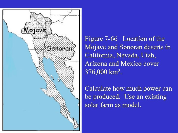 Figure 7 -66 Location of the Mojave and Sonoran deserts in California, Nevada, Utah,