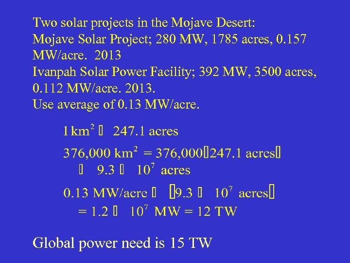 Two solar projects in the Mojave Desert: Mojave Solar Project; 280 MW, 1785 acres,