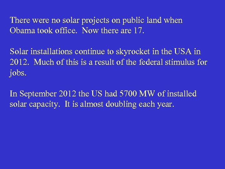 There were no solar projects on public land when Obama took office. Now there