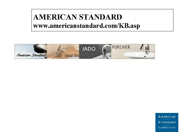 AMERICAN STANDARD www. americanstandard. com/KB. asp