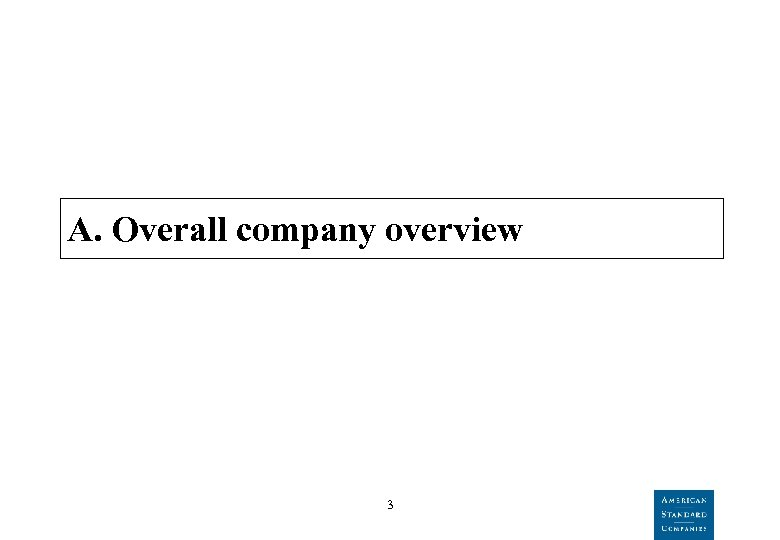 A. Overall company overview 3