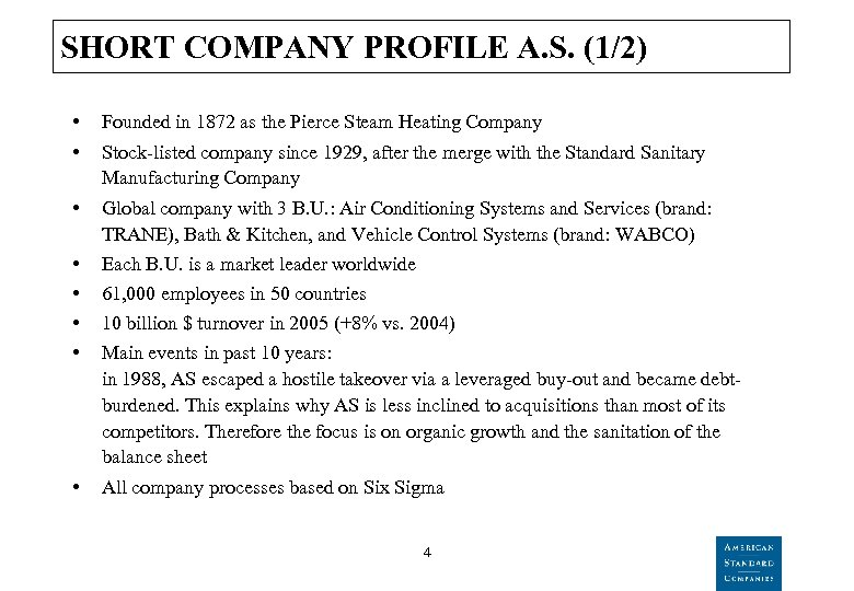 SHORT COMPANY PROFILE A. S. (1/2) • • Founded in 1872 as the Pierce