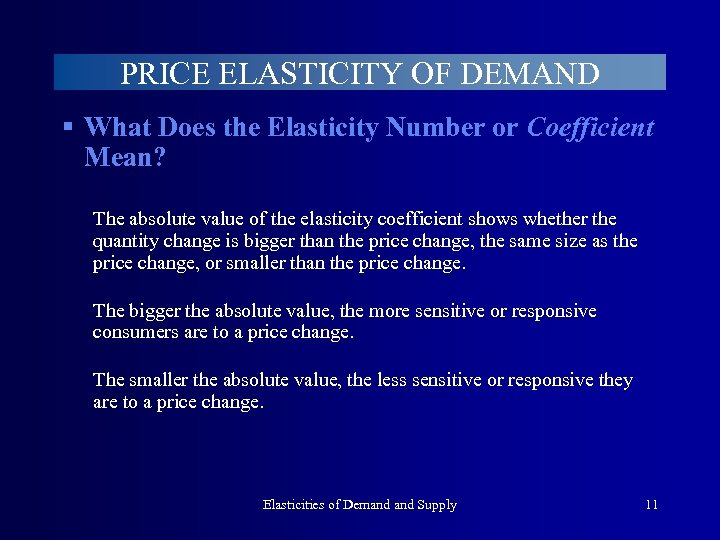PRICE ELASTICITY OF DEMAND § What Does the Elasticity Number or Coefficient Mean? The