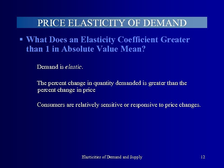 PRICE ELASTICITY OF DEMAND § What Does an Elasticity Coefficient Greater than 1 in