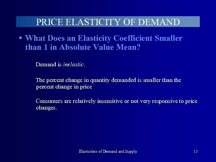 PRICE ELASTICITY OF DEMAND § What Does an Elasticity Coefficient Smaller than 1 in