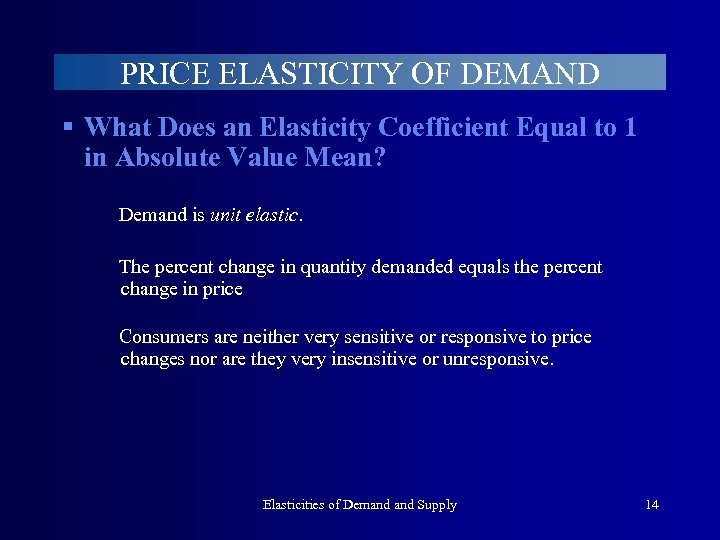 PRICE ELASTICITY OF DEMAND § What Does an Elasticity Coefficient Equal to 1 in