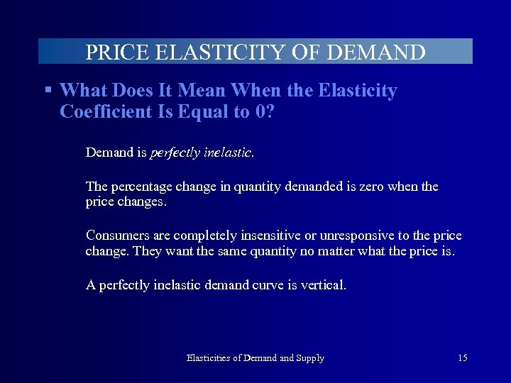 PRICE ELASTICITY OF DEMAND § What Does It Mean When the Elasticity Coefficient Is
