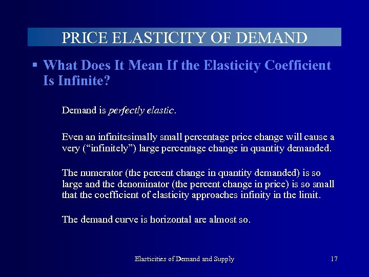 PRICE ELASTICITY OF DEMAND § What Does It Mean If the Elasticity Coefficient Is