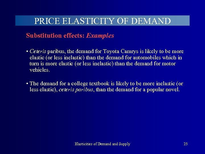 PRICE ELASTICITY OF DEMAND Substitution effects: Examples • Ceteris paribus, the demand for Toyota