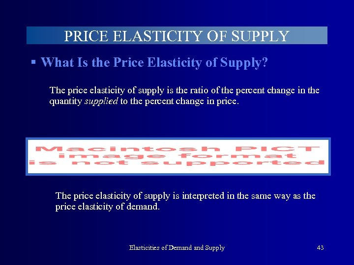 PRICE ELASTICITY OF SUPPLY § What Is the Price Elasticity of Supply? The price