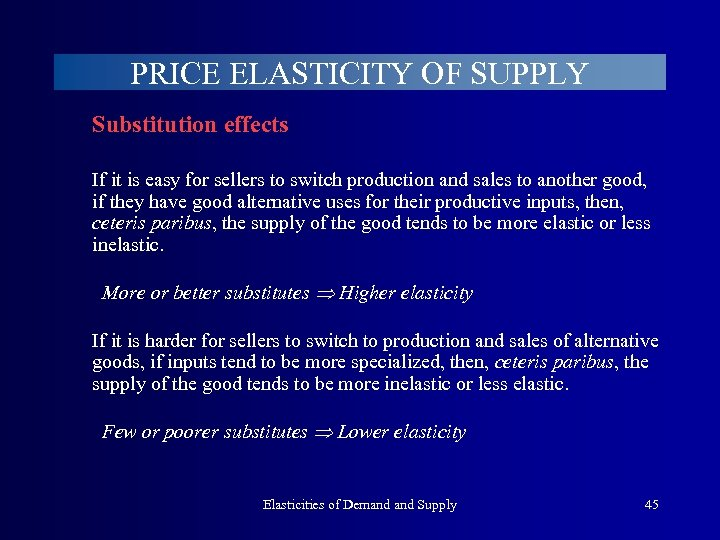 PRICE ELASTICITY OF SUPPLY Substitution effects If it is easy for sellers to switch