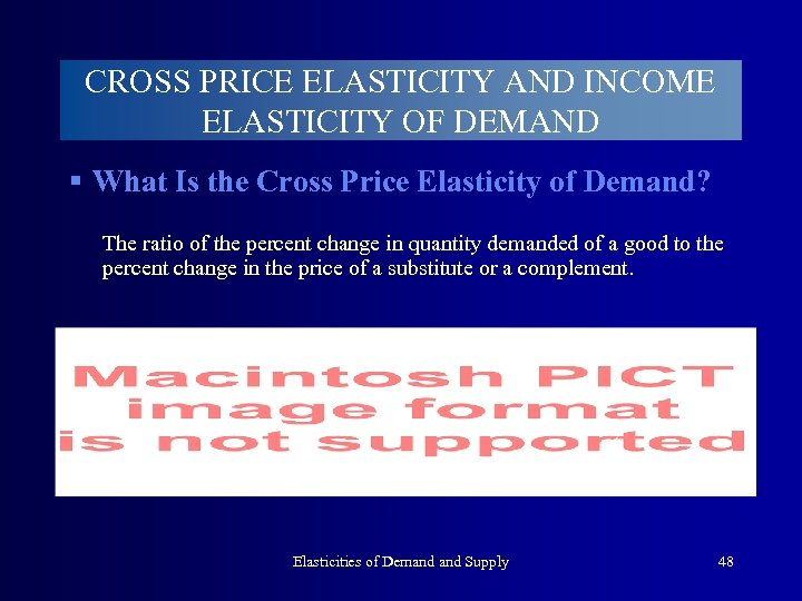 CROSS PRICE ELASTICITY AND INCOME ELASTICITY OF DEMAND § What Is the Cross Price
