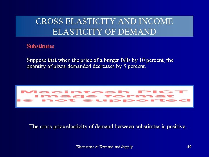 CROSS ELASTICITY AND INCOME ELASTICITY OF DEMAND Substitutes Suppose that when the price of