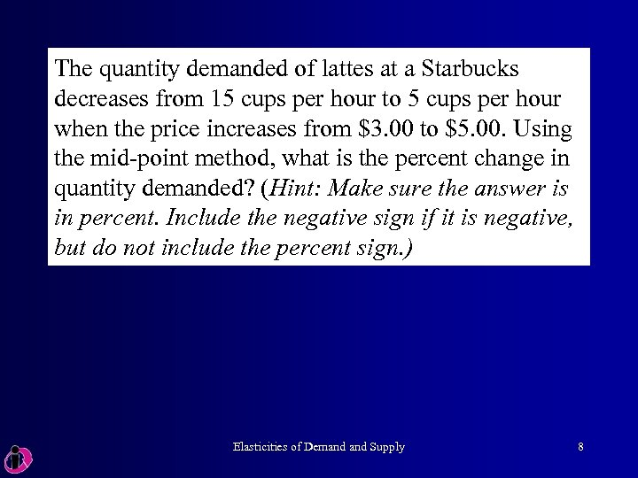 The quantity demanded of lattes at a Starbucks decreases from 15 cups per hour