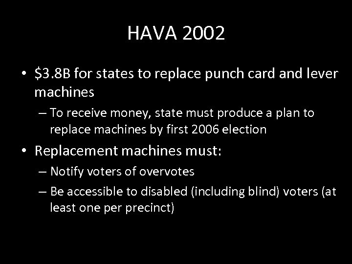 HAVA 2002 • $3. 8 B for states to replace punch card and lever