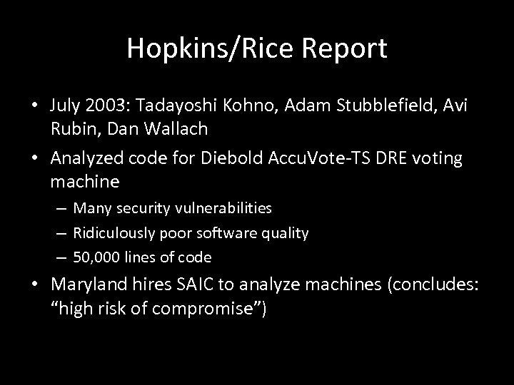 Hopkins/Rice Report • July 2003: Tadayoshi Kohno, Adam Stubblefield, Avi Rubin, Dan Wallach •