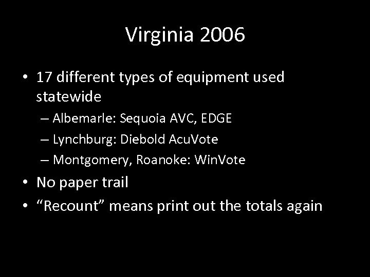 Virginia 2006 • 17 different types of equipment used statewide – Albemarle: Sequoia AVC,