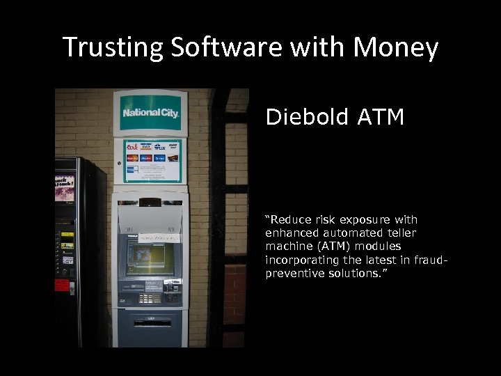 """Trusting Software with Money Diebold ATM """"Reduce risk exposure with enhanced automated teller machine"""