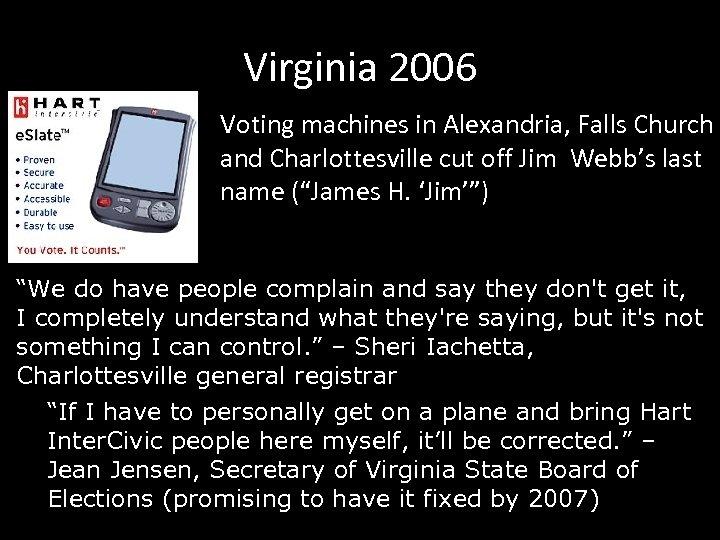 Virginia 2006 Voting machines in Alexandria, Falls Church and Charlottesville cut off Jim Webb's