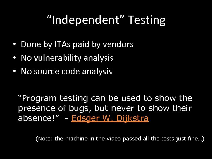 """""""Independent"""" Testing • Done by ITAs paid by vendors • No vulnerability analysis •"""
