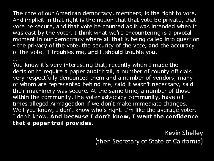The core of our American democracy, members, is the right to vote. And implicit