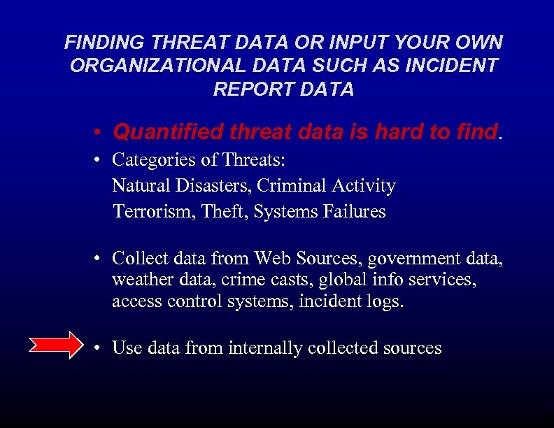 FINDING THREAT DATA OR INPUT YOUR OWN ORGANIZATIONAL DATA SUCH AS INCIDENT REPORT DATA
