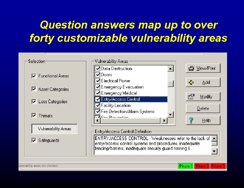 Question answers map up to over forty customizable vulnerability areas