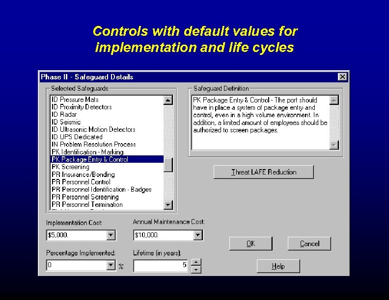 Controls with default values for implementation and life cycles