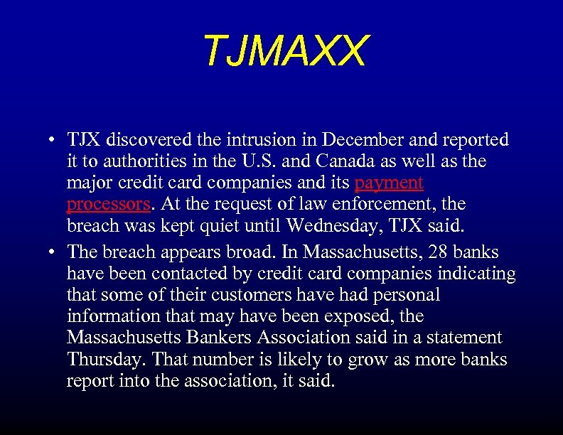 TJMAXX • TJX discovered the intrusion in December and reported it to authorities in