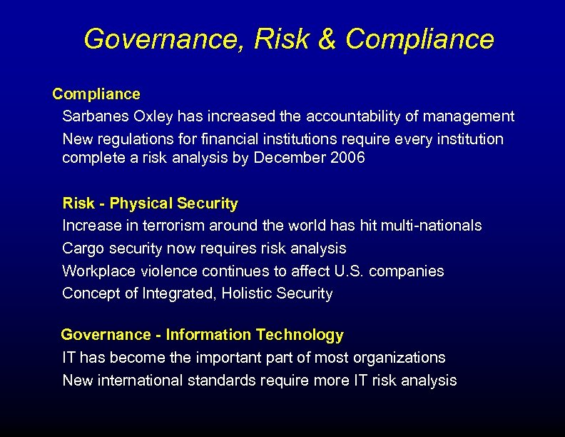 Governance, Risk & Compliance Sarbanes Oxley has increased the accountability of management New regulations