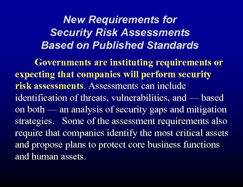 New Requirements for Security Risk Assessments Based on Published Standards Governments are instituting requirements