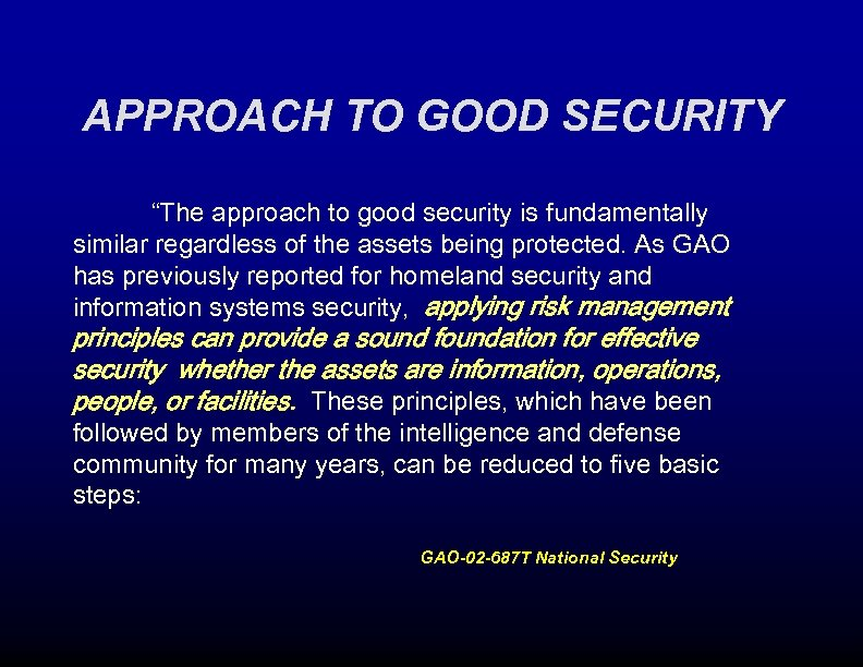 """APPROACH TO GOOD SECURITY """"The approach to good security is fundamentally similar regardless of"""