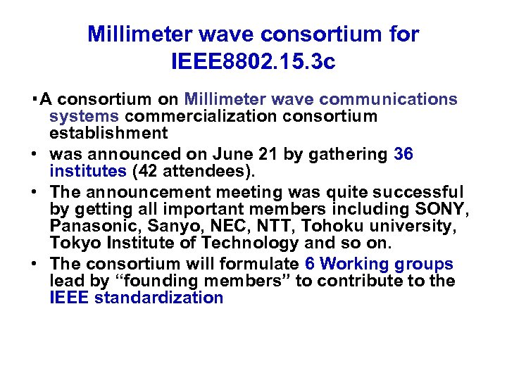 Millimeter wave consortium for IEEE 8802. 15. 3 c ・A consortium on Millimeter wave
