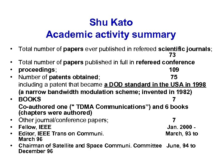 Shu Kato Academic activity summary • Total number of papers ever published in refereed