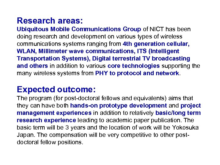 Research areas: Ubiquitous Mobile Communications Group of NICT has been doing research and development