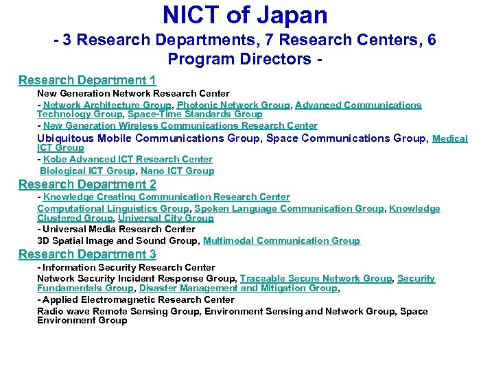 NICT of Japan - 3 Research Departments, 7 Research Centers, 6 Program Directors Research