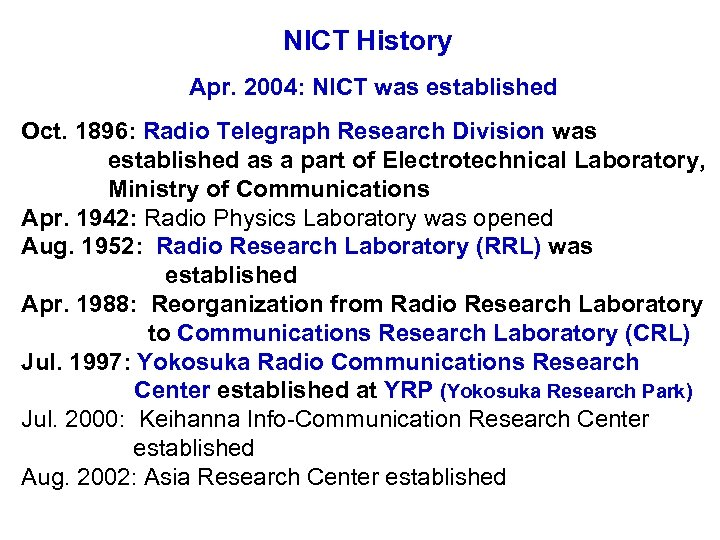 NICT History Apr. 2004: NICT was established Oct. 1896: Radio Telegraph Research Division was