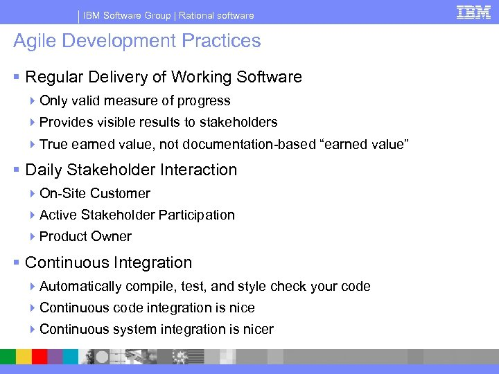 IBM Software Group | Rational software Agile Development Practices § Regular Delivery of Working