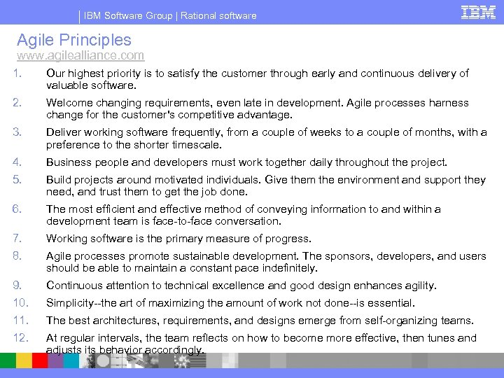 IBM Software Group | Rational software Agile Principles www. agilealliance. com 1. Our highest